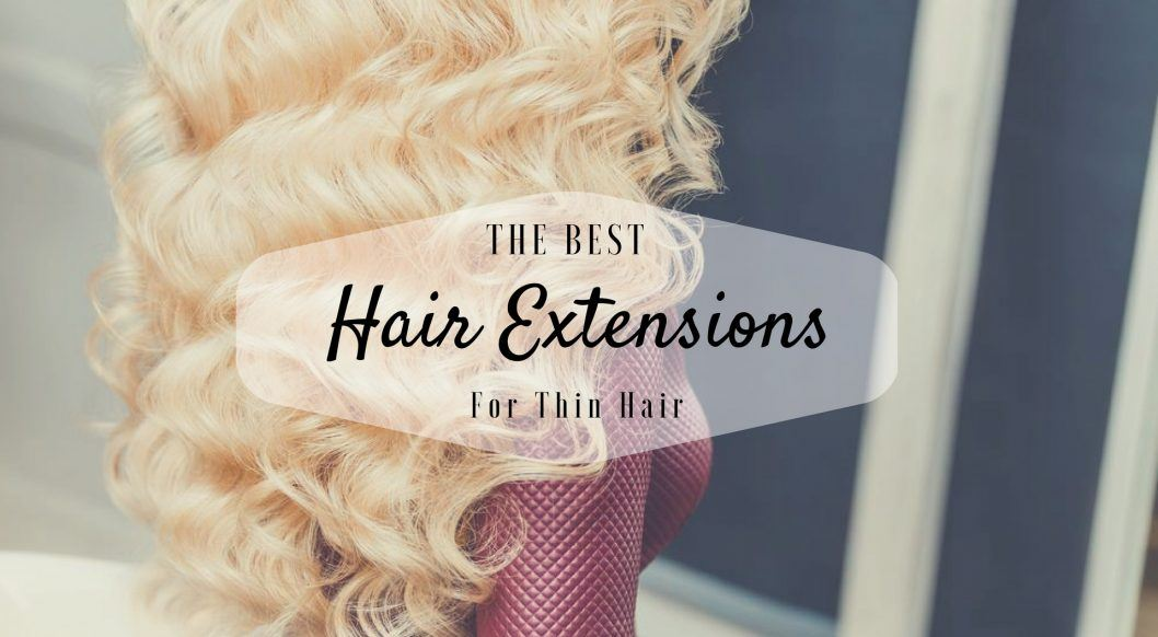 The Best Hair Extensions For Thin Hair Hairstyle Topic