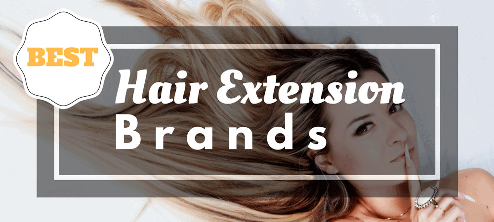 best hair extension brands